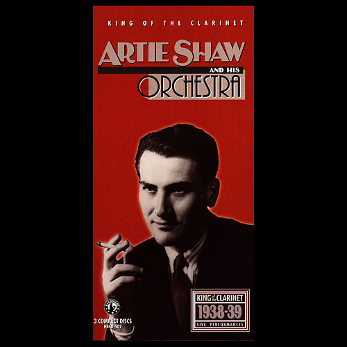 Artie Shaw, King Of The Clarinet de Artie Shaw