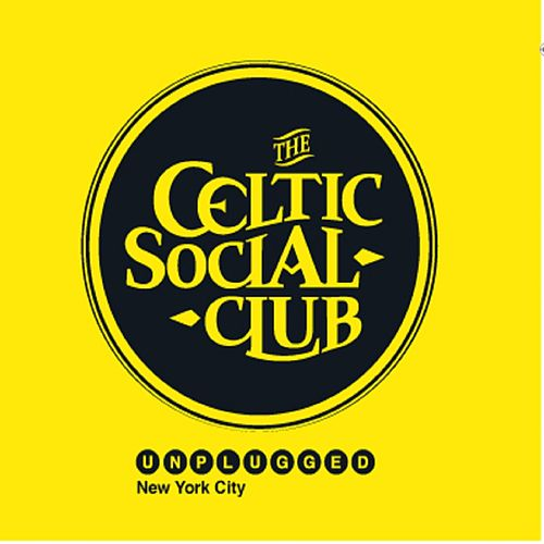 Unplugged New York City (Keltia Musique Bretagne) by The Celtic Social Club