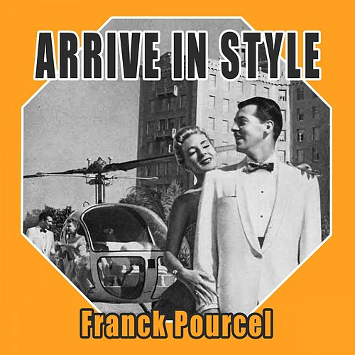 Arrive In Style von Franck Pourcel