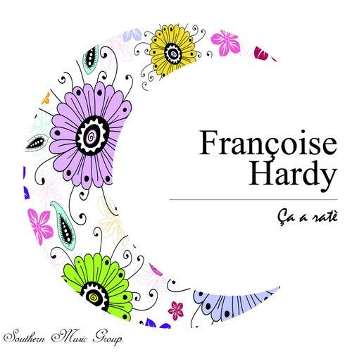 Ça a ratè de Francoise Hardy