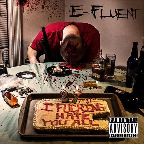 I Fucking Hate You All by E-Fluent