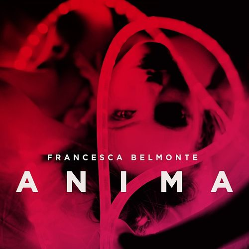 Anima (Deluxe Edition) by Francesca Belmonte