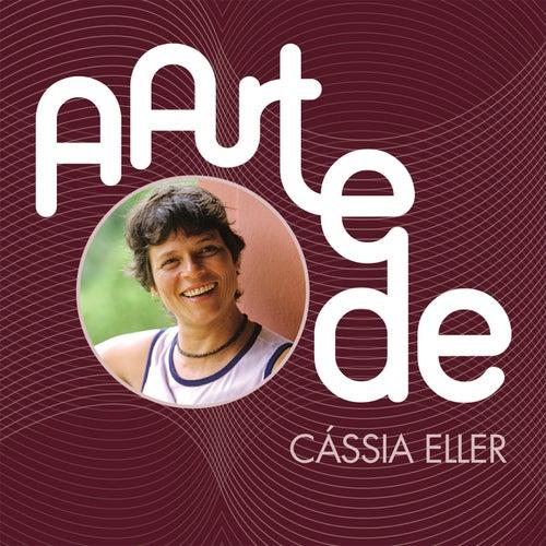 A Arte De Cássia Eller by Cássia Eller