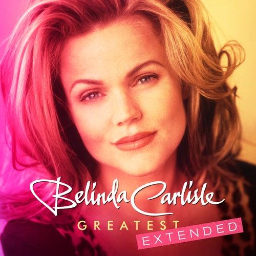 Greatest - Belinda Carlisle (Extended) by Belinda Carlisle