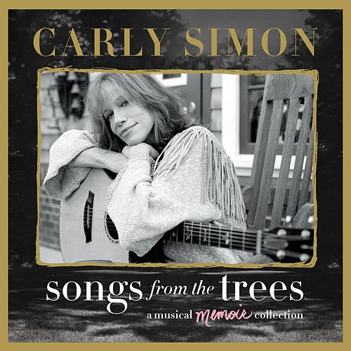 Songs From The Trees (A Musical Memoir Collection) di Carly Simon