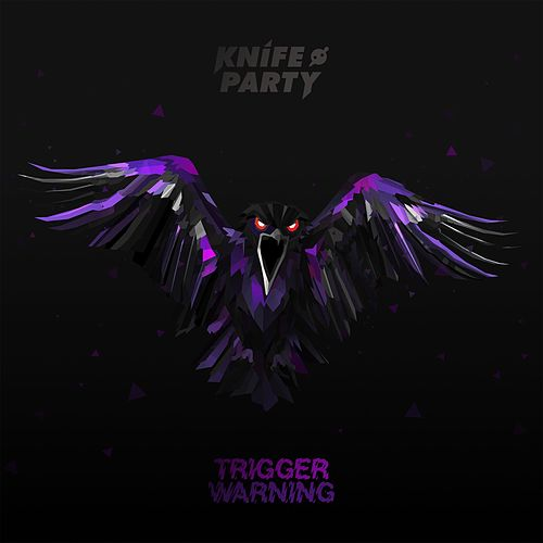 Trigger Warning EP by Knife Party