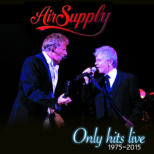 Only Hits Live (1975-2015) de Air Supply