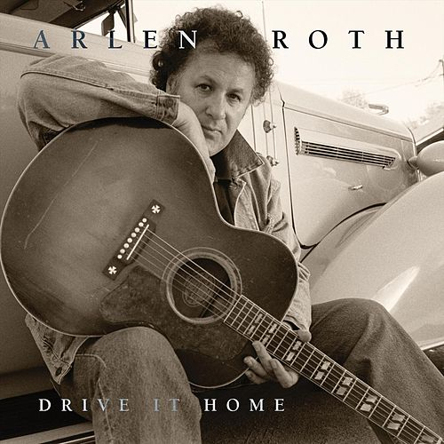 Drive It Home by Arlen Roth