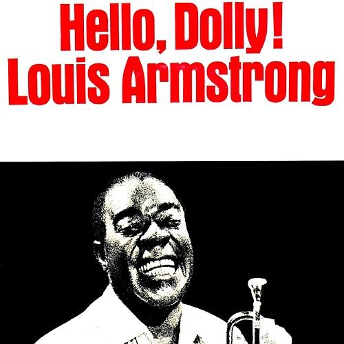Hello, Dolly! by Louis Armstrong