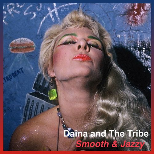 Daina and the Tribe Smooth and Jazzy by Daina Shukis