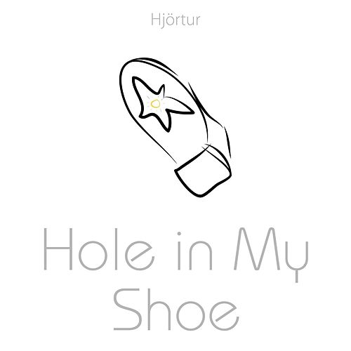 Hole in My Shoe by Hjortur