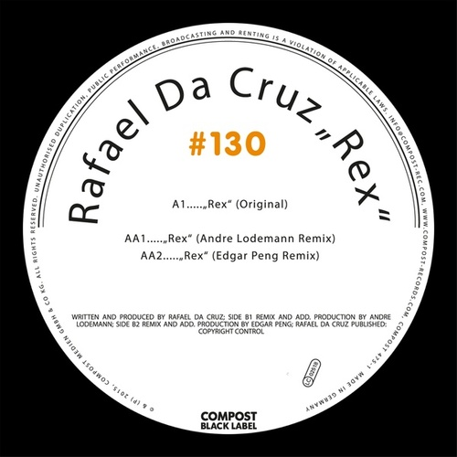 Compost Black Label #130 - Rex EP (incl. remixes by Andre Lodemann, Edgar Peng) by Rafael Da Cruz