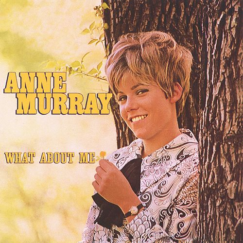 What About Me von Anne Murray