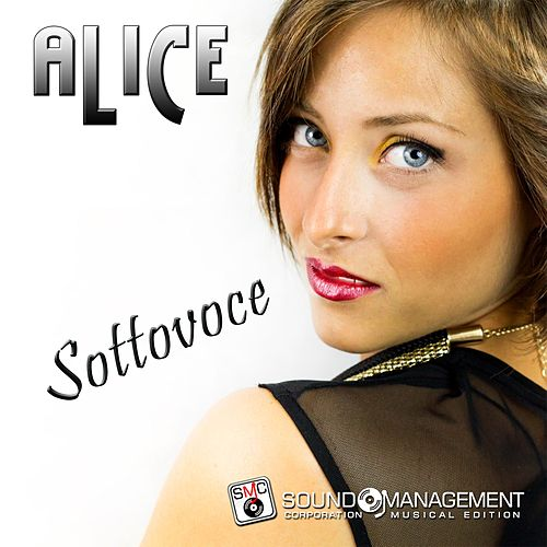 Sottovoce by Alice