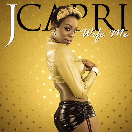 Wife Me - Single de J Capri
