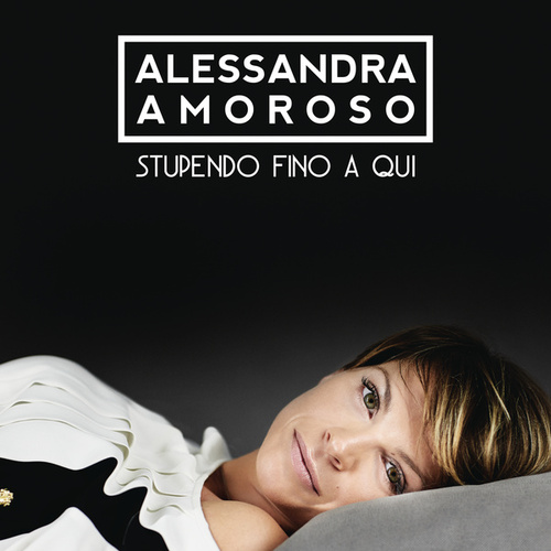 Stupendo fino a qui de Alessandra Amoroso