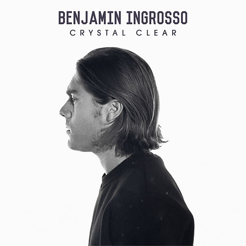 Crystal Clear by Benjamin Ingrosso