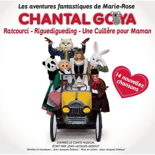 Les aventures fantastiques de Marie-Rose de Chantal Goya