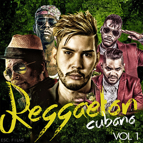 Reggaeton Cubano, Vol. 1 de Various Artists