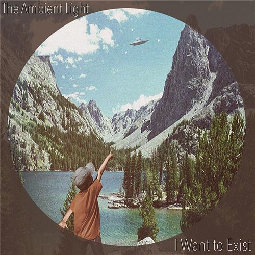 I Want to Exist de The Ambient Light