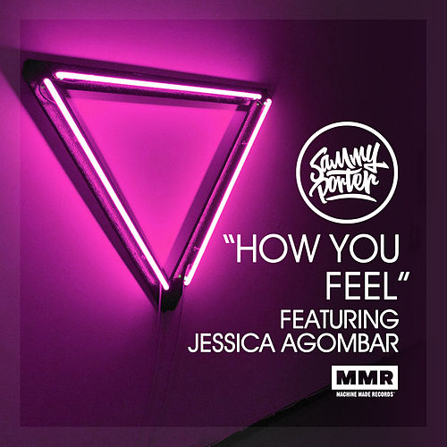 How You Feel feat. Jessica Agombar van Sammy Porter