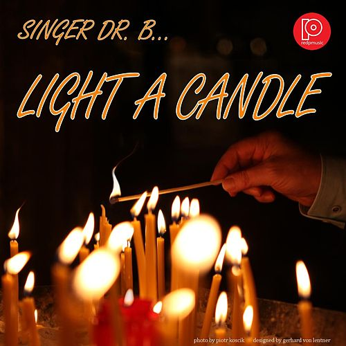 Light a Candle by Singer Dr. B...