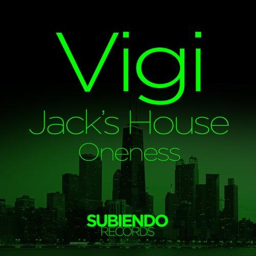 Jack's House / Oneness - Single by Vigi