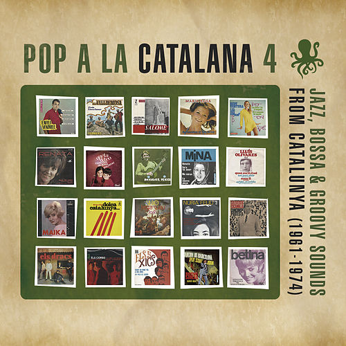 Pop a la Catalana 4. Jazz, Bossa & Groovy Sounds From Catalunya (1961-1974) by Various Artists