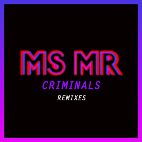 Criminals Remixes by MS MR