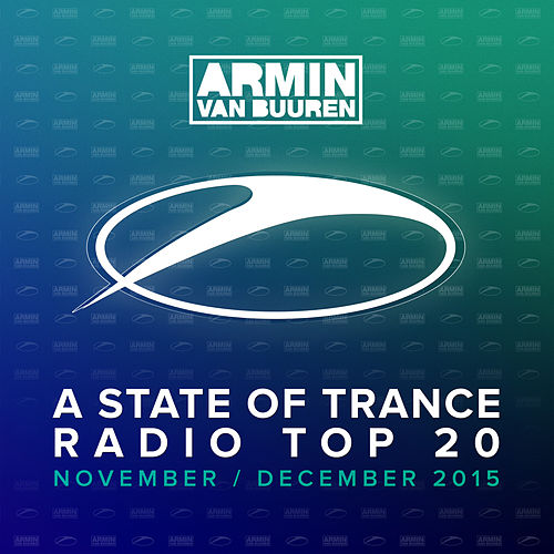A State Of Trance Radio Top 20 - November / December 2015 von Various Artists