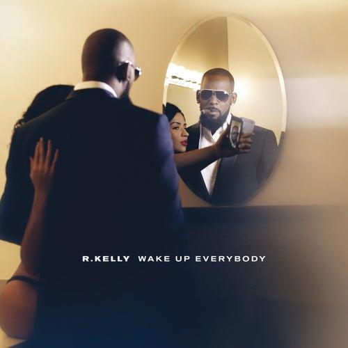 Wake Up Everybody de R. Kelly