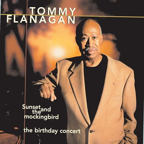 Sunset And The Mockingbird - The Birthday Concert de Tommy Flanagan