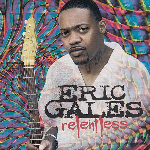 Relentless by Eric Gales