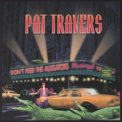 Don't Feed the Alligators de Pat Travers