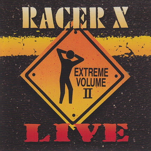 Extreme Volume II (Live) by Racer X