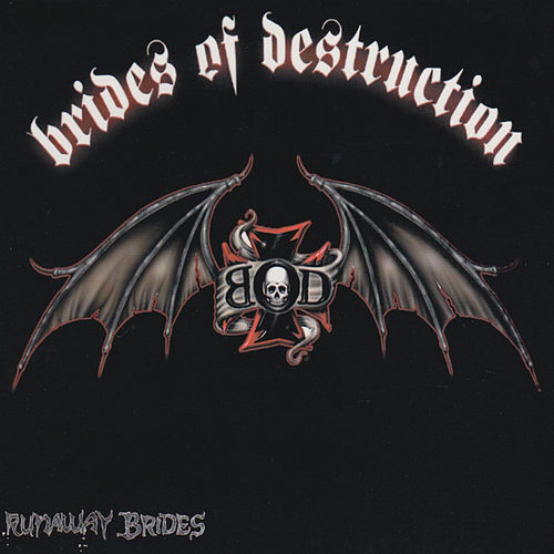 Runaway Brides by Brides of Destruction
