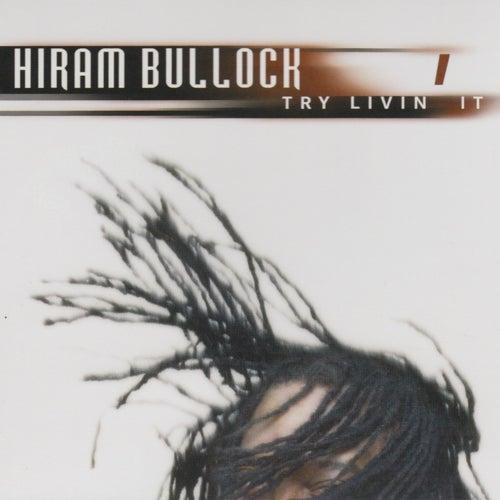 Try Livin It de Hiram Bullock