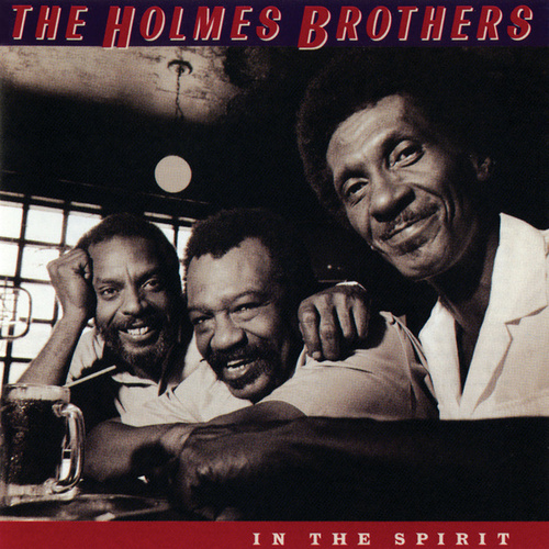 In The Spirit by The Holmes Brothers