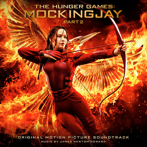 The Hunger Games: Mockingjay, Part 2 by James Newton Howard