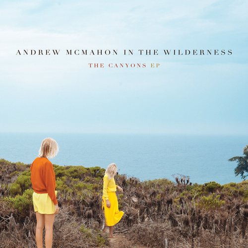 The Canyons EP by Andrew McMahon in the Wilderness