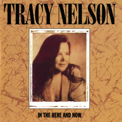 In The Here And Now de Tracy Nelson