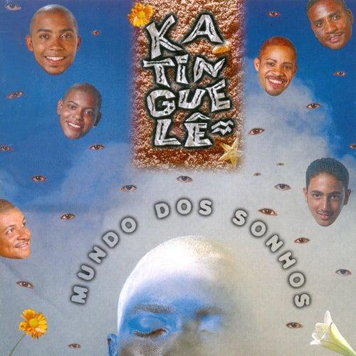 Mundo Dos Sonhos by Katinguelê