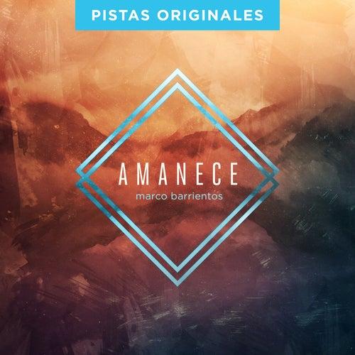 Amanece (Pistas Originales) de Marco Barrientos