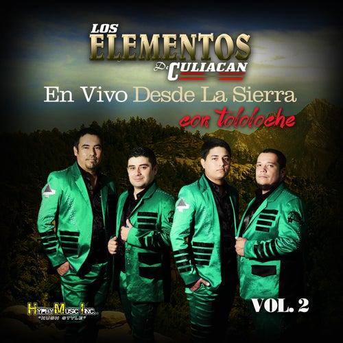Desde la Sierra Con Tololoche (En Vivo) Vol. 2 by Los Elementos de Culiacan