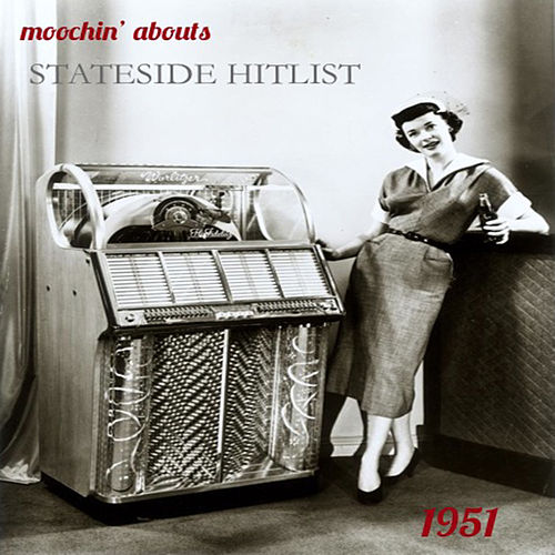 Moochin' Abouts Stateside Hitlist 1951 by Various Artists