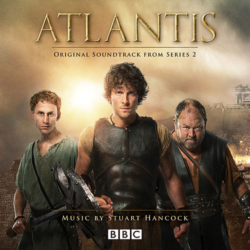 Atlantis (Original Soundtrack from Series 2) by Stuart Hancock