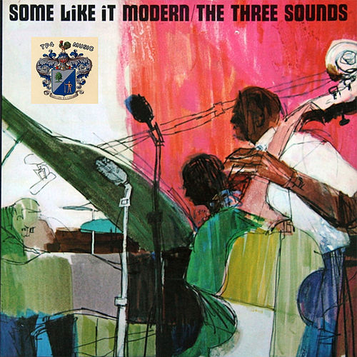 Some Like It Modern by The Three Sounds