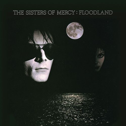 Floodland by The Sisters of Mercy
