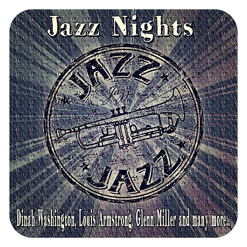 Jazz Nights (Dinah Washington, Louis Armstrong, Glenn Miller and Many More...) de Various Artists