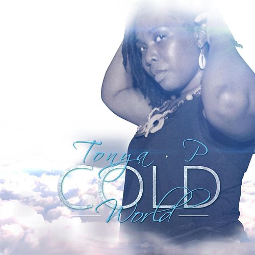 Cold World by Tonya P